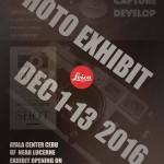Please come and visit:  What: Leica Society of Cebu Photo Exhibit When: December 1-13, 2016 Where: Ayala Center Cebu, Ground Floor Near Lucerne  Sponsors: Ayala Center Cebu, MACYS Camera Shop, Customs Photo Lab, GraphicStar